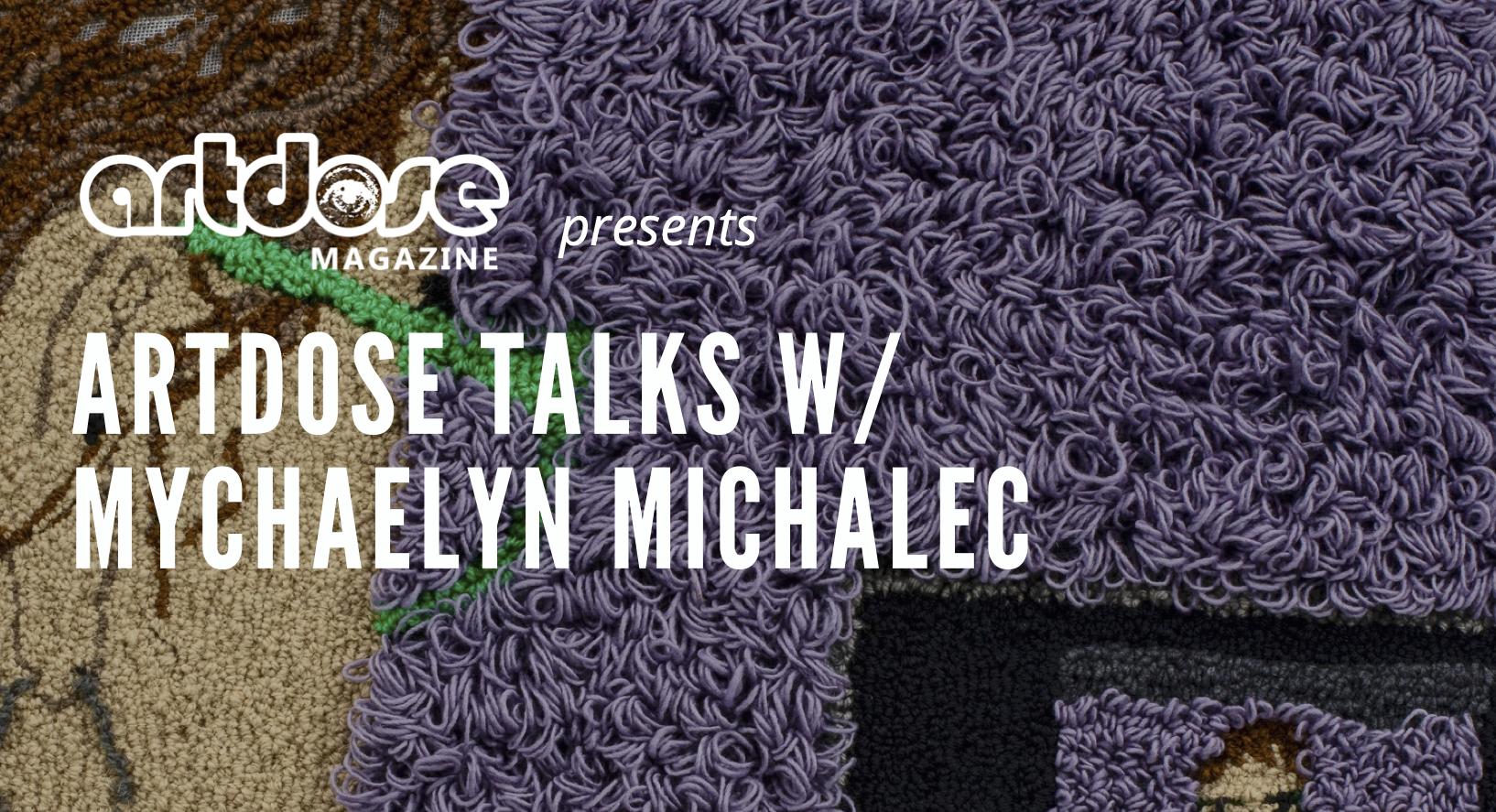 Artdose Talks with Textile Artist Mychaelyn Michalec