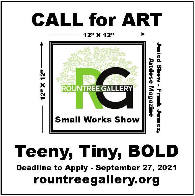 Teeny, Tiny, BOLD: Call for Art at Rountree Gallery